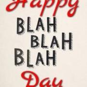 blah blah blah day