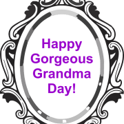 Gorgeous Grandma Day
